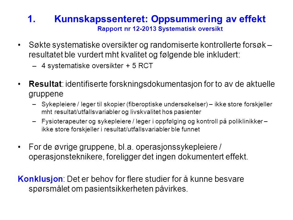 Kunnskapssenteret: Oppsummering av effekt Rapport nr 12-2013 Systematisk oversikt