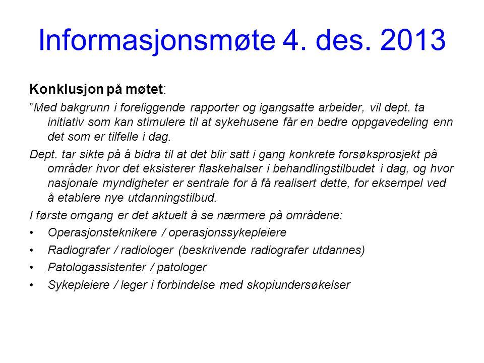 Informasjonsmøte 4. des. 2013 Konklusjon på møtet: