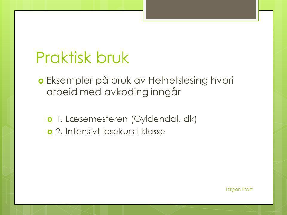 Praktisk bruk Eksempler på bruk av Helhetslesing hvori arbeid med avkoding inngår. 1. Læsemesteren (Gyldendal, dk)