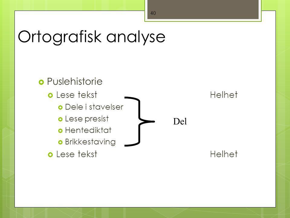 Ortografisk analyse Puslehistorie Del Lese tekst Helhet