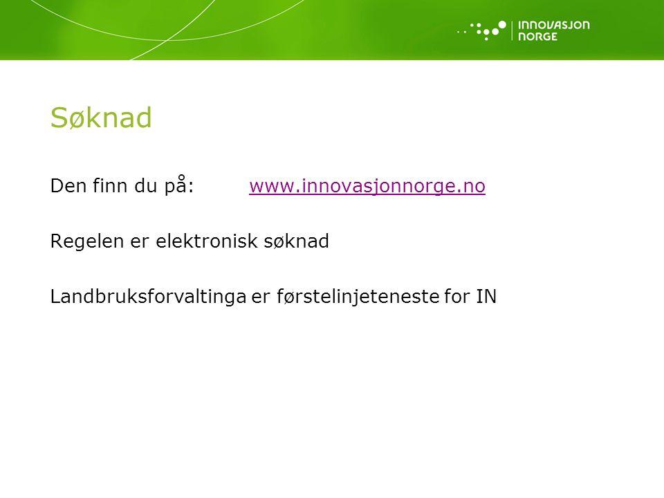 Søknad Den finn du på: www.innovasjonnorge.no