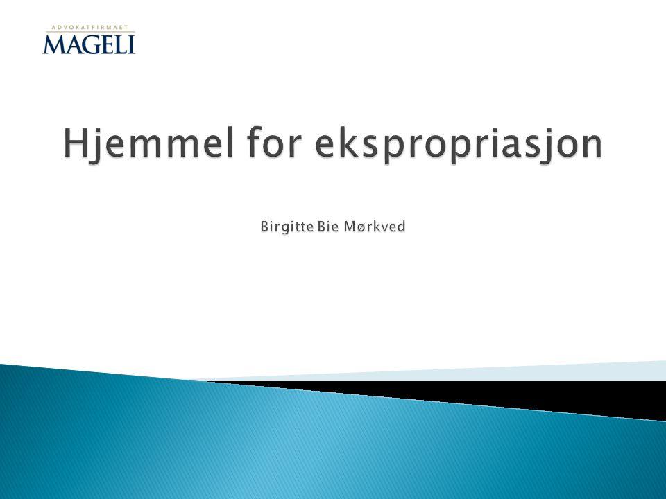 Hjemmel for ekspropriasjon Birgitte Bie Mørkved