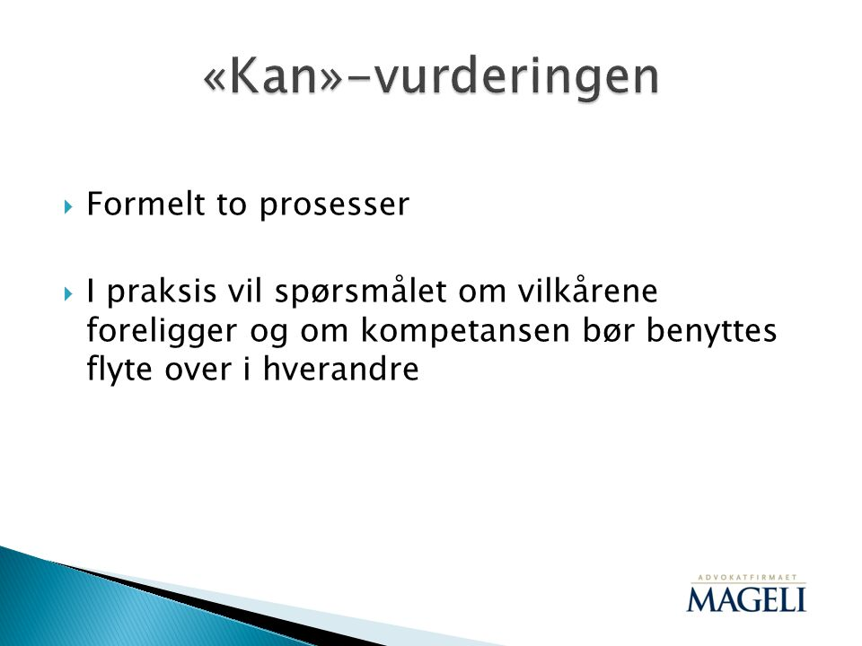 «Kan»-vurderingen Formelt to prosesser