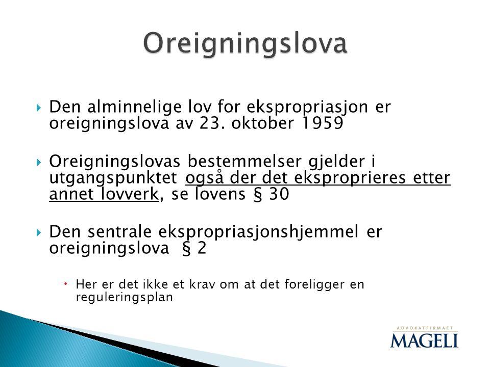 Oreigningslova Den alminnelige lov for ekspropriasjon er oreigningslova av 23. oktober 1959.