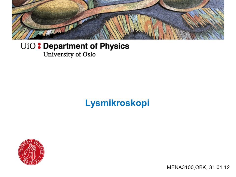 Lysmikroskopi MENA3100,OBK, 31.01.12