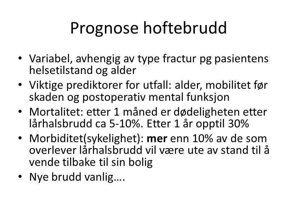 Prognose hoftebrudd Variabel, avhengig av type fractur pg pasientens helsetilstand og alder.
