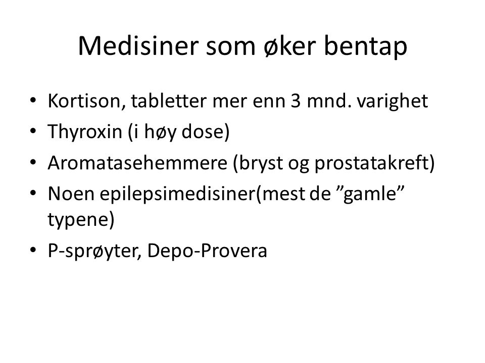 Medisiner som øker bentap