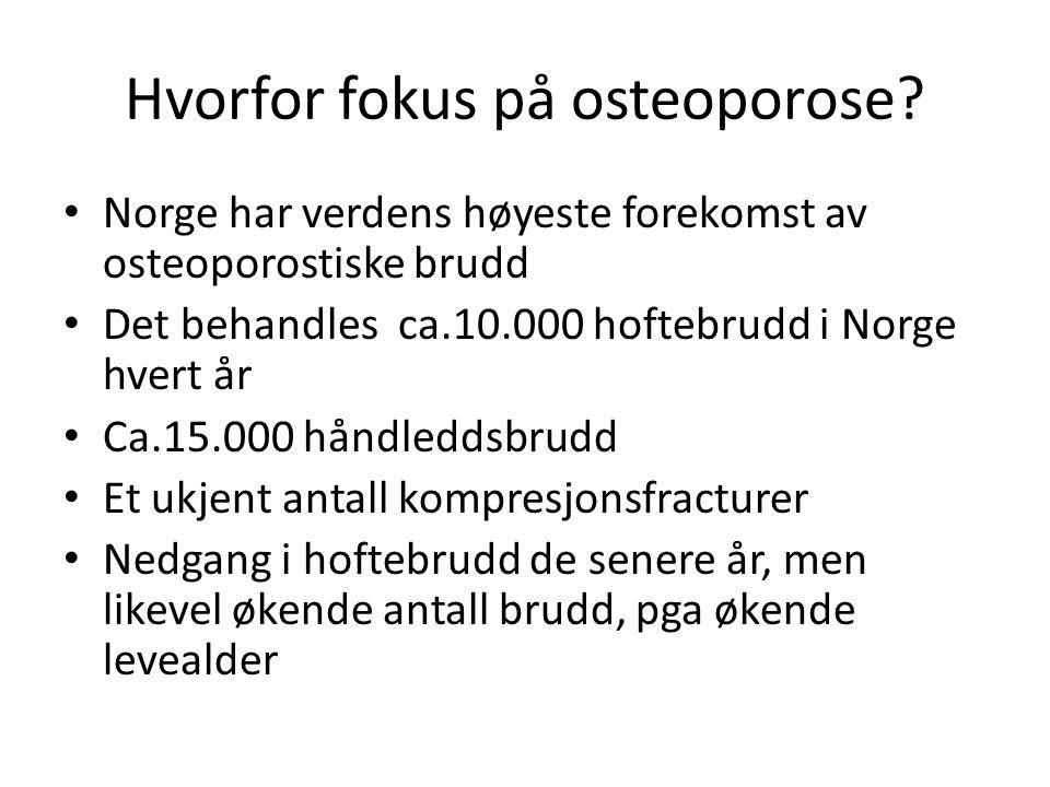 Hvorfor fokus på osteoporose