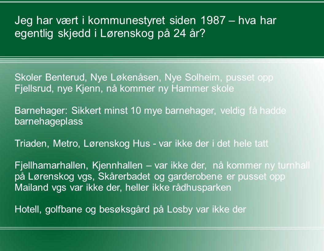 Jeg har vært i kommunestyret siden 1987 – hva har egentlig skjedd i Lørenskog på 24 år