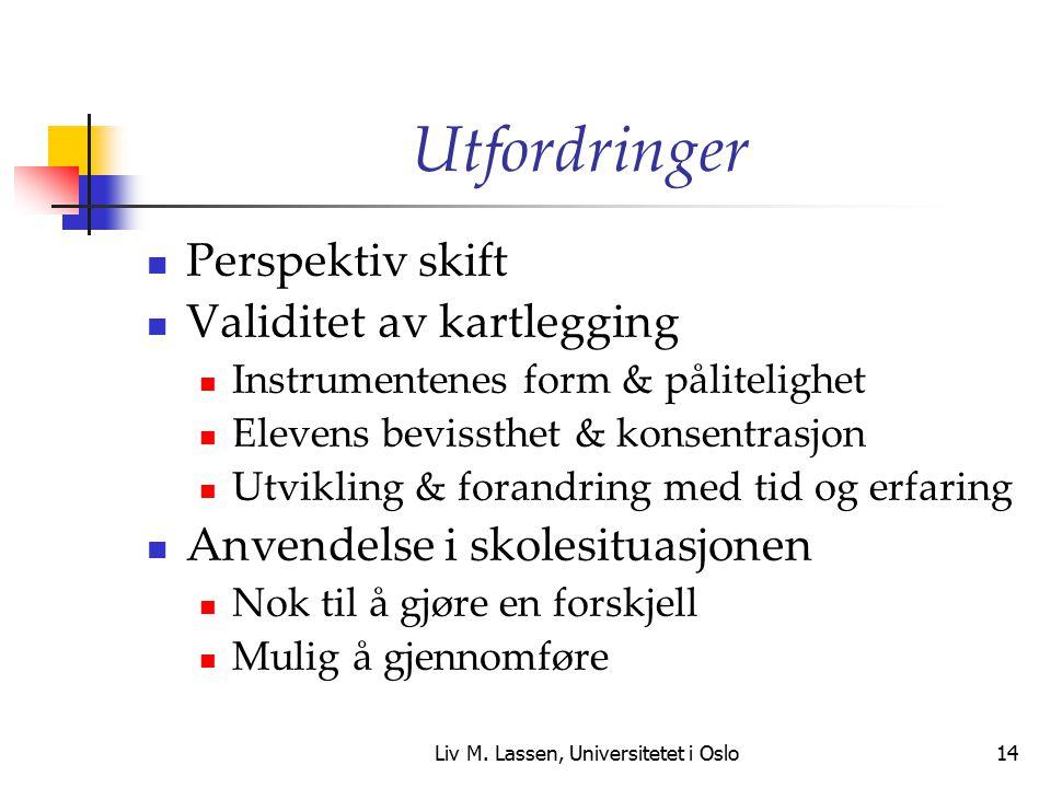 Liv M. Lassen, Universitetet i Oslo