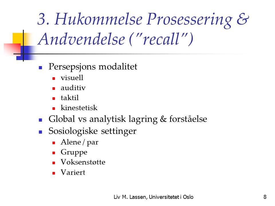 3. Hukommelse Prosessering & Andvendelse ( recall )