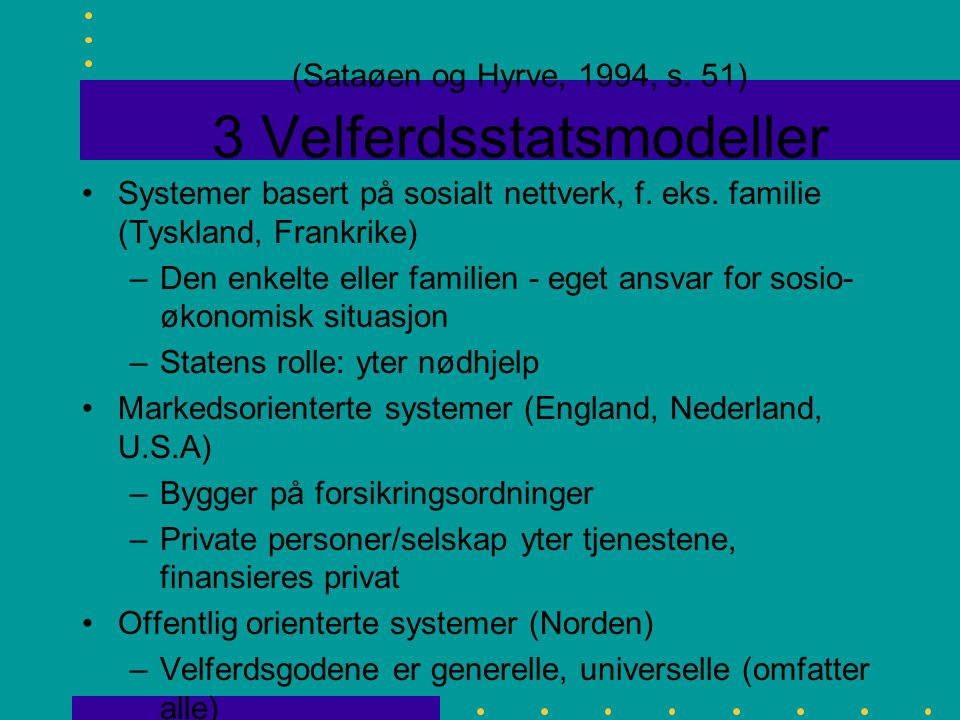 (Sataøen og Hyrve, 1994, s. 51) 3 Velferdsstatsmodeller