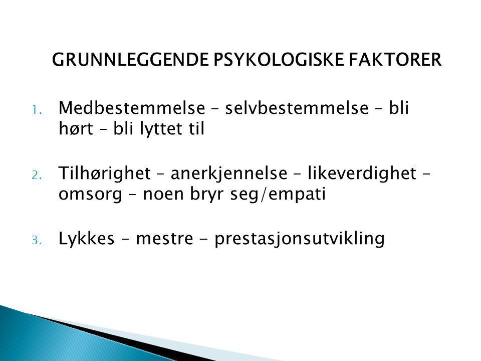 GRUNNLEGGENDE PSYKOLOGISKE FAKTORER