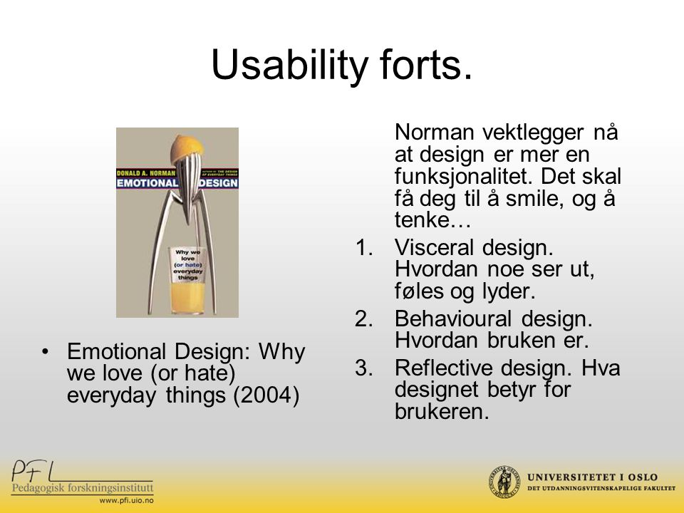 Usability forts. Emotional Design: Why we love (or hate) everyday things (2004)