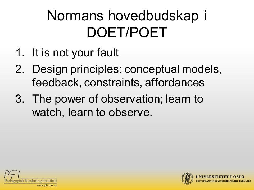 Normans hovedbudskap i DOET/POET