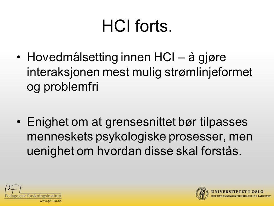 HCI forts. Hovedmålsetting innen HCI – å gjøre interaksjonen mest mulig strømlinjeformet og problemfri.