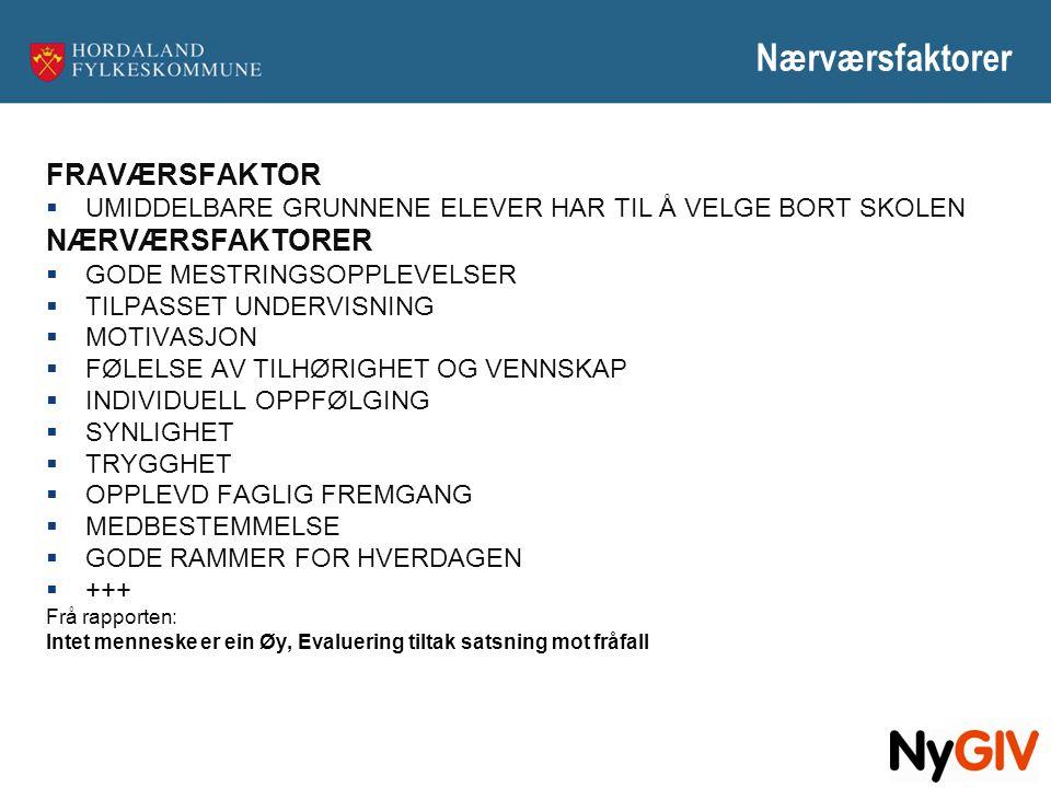 Nærværsfaktorer FRAVÆRSFAKTOR NÆRVÆRSFAKTORER