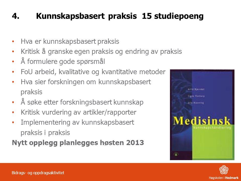 4. Kunnskapsbasert praksis 15 studiepoeng