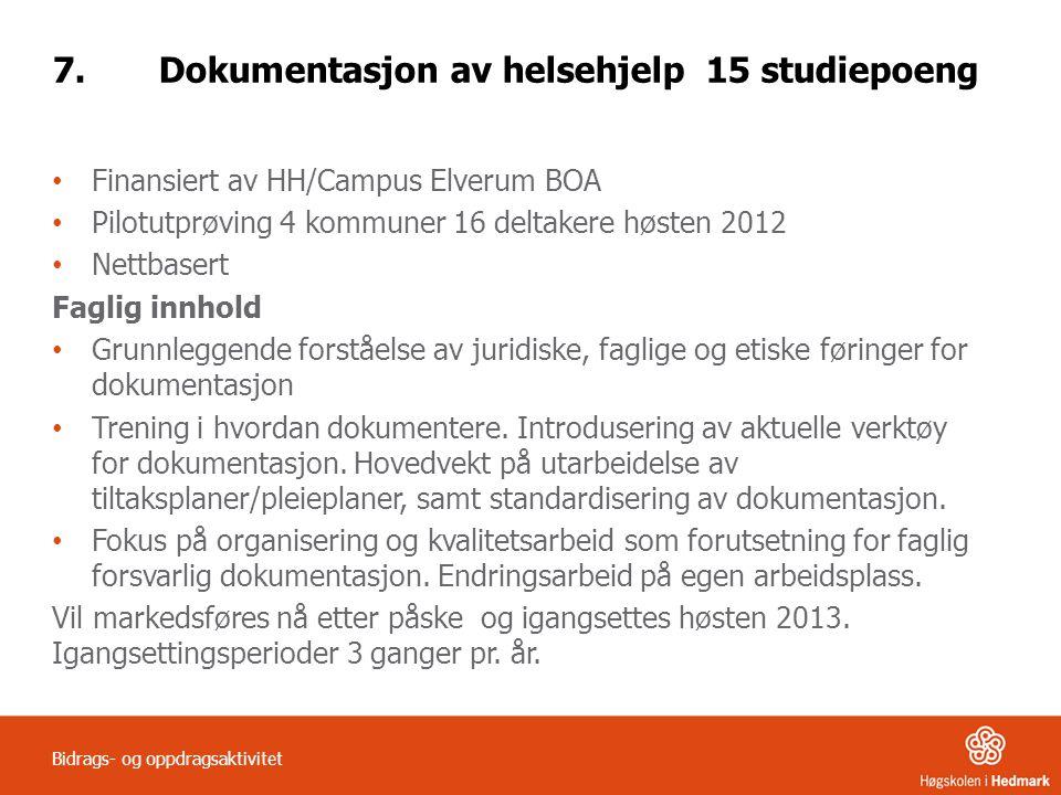 7. Dokumentasjon av helsehjelp 15 studiepoeng