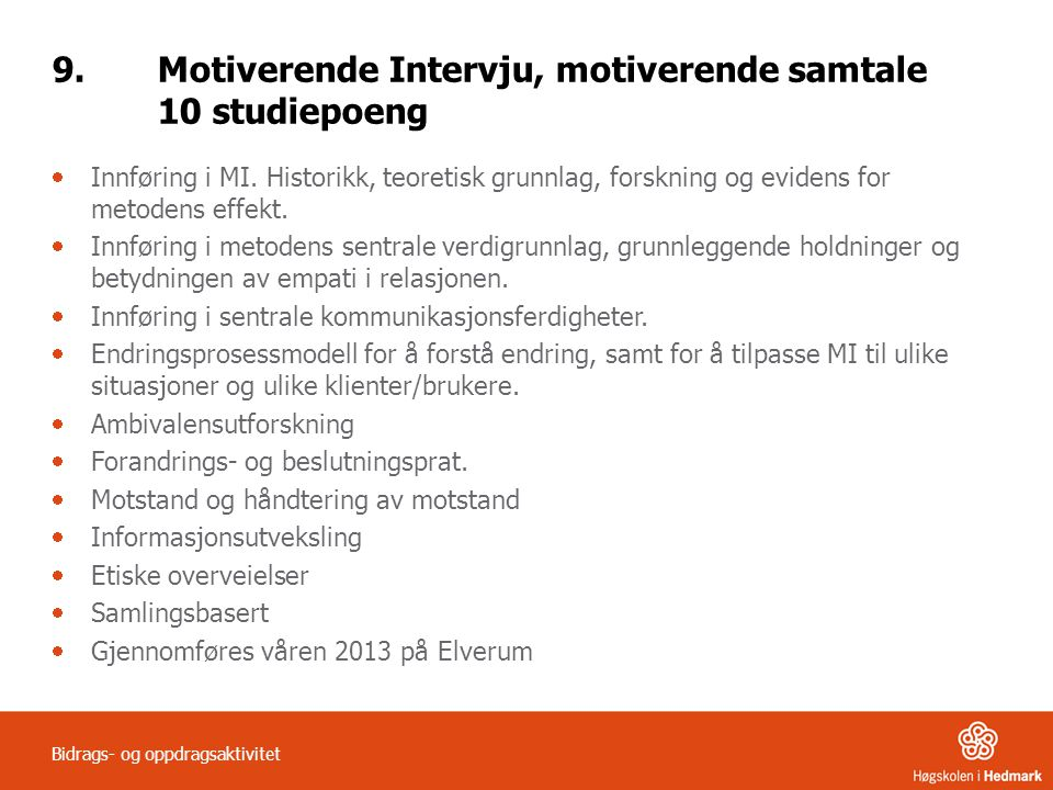 9. Motiverende Intervju, motiverende samtale 10 studiepoeng