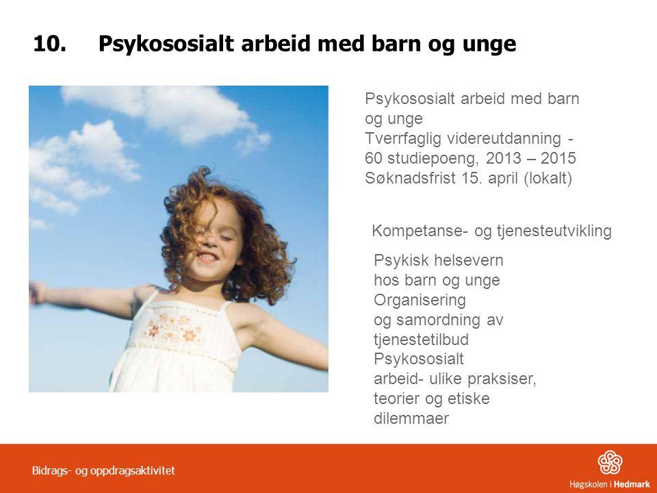10. Psykososialt arbeid med barn og unge