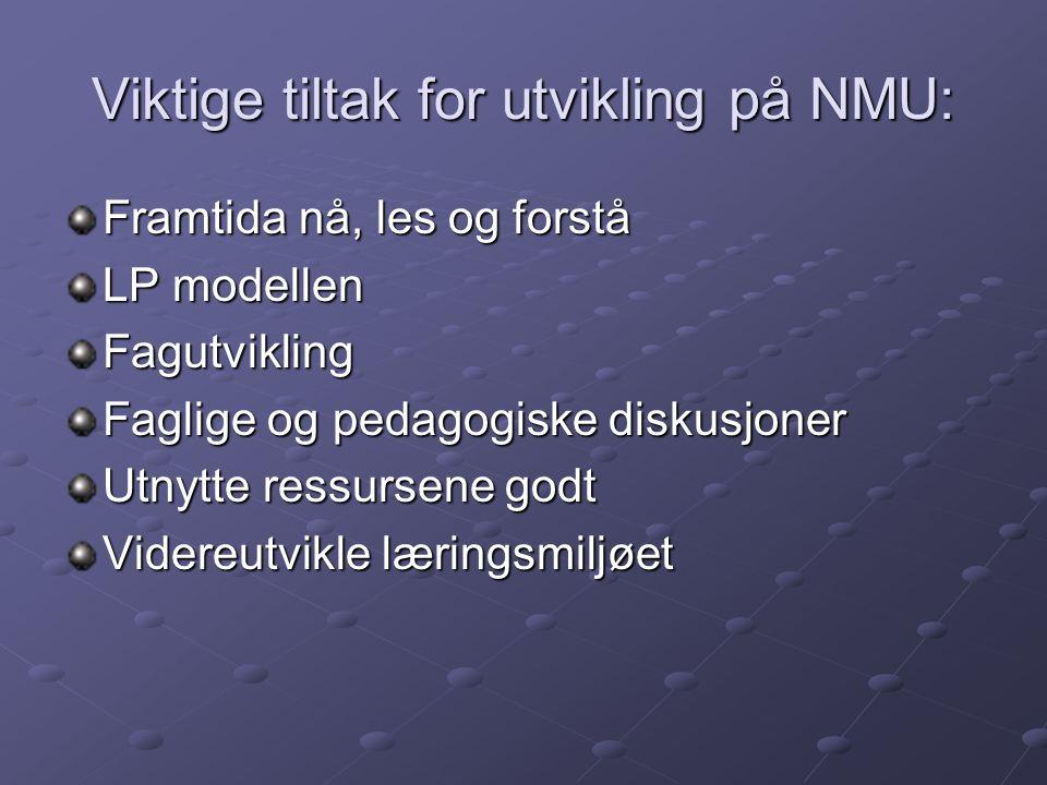 Viktige tiltak for utvikling på NMU: