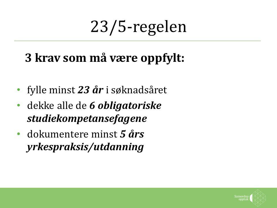 23/5-regelen 3 krav som må være oppfylt: