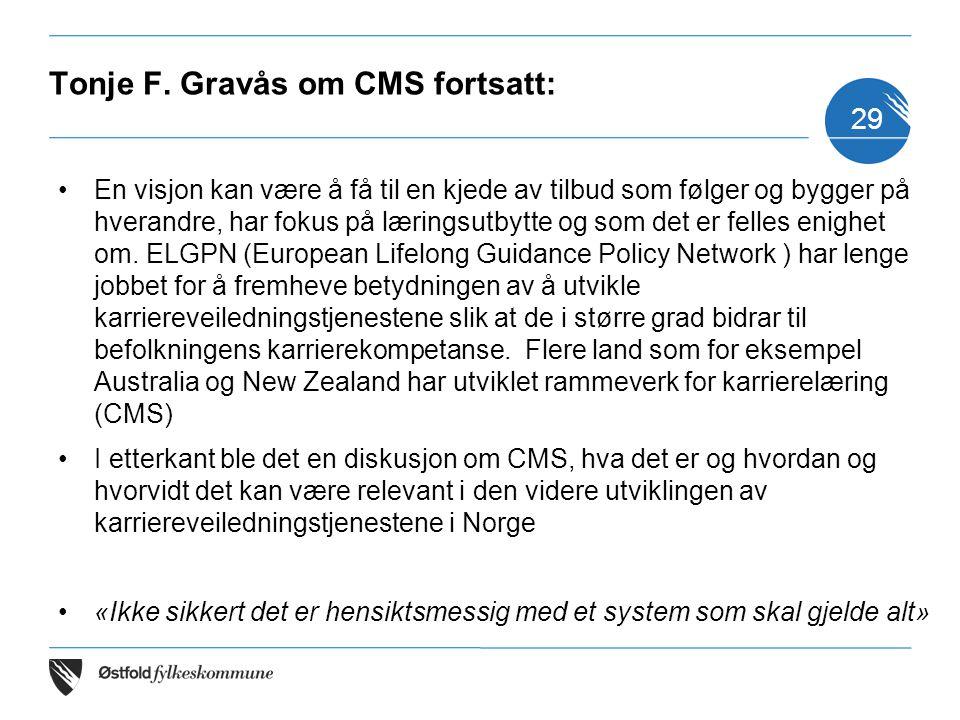 Tonje F. Gravås om CMS fortsatt: