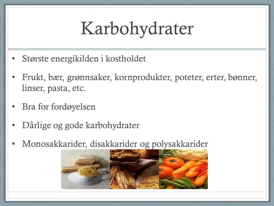 Karbohydrater Største energikilden i kostholdet
