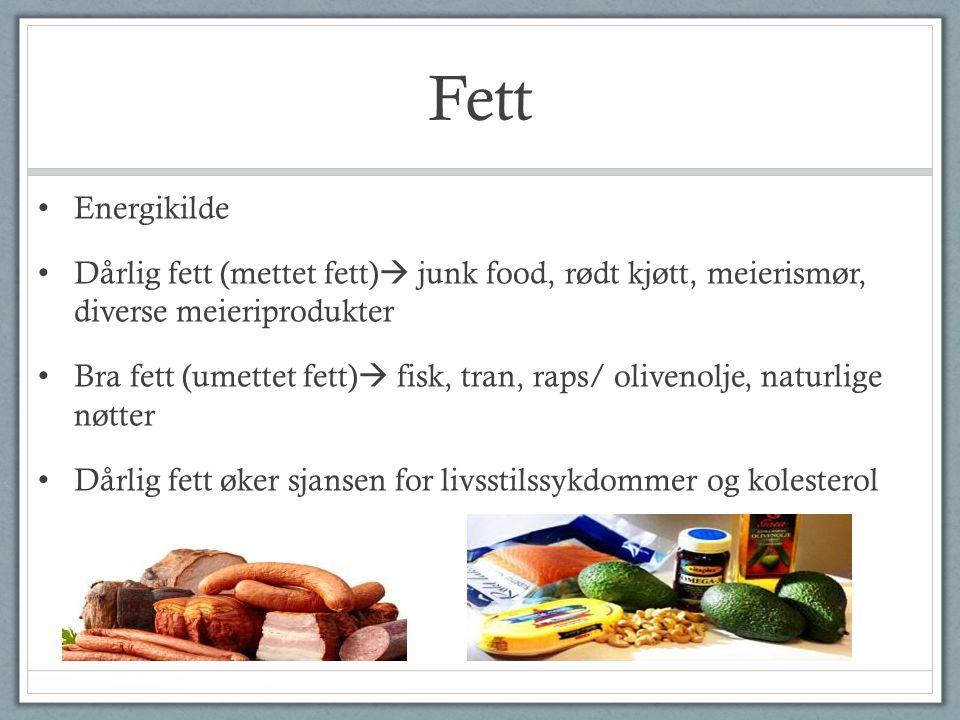 Fett Energikilde. Dårlig fett (mettet fett) junk food, rødt kjøtt, meierismør, diverse meieriprodukter.