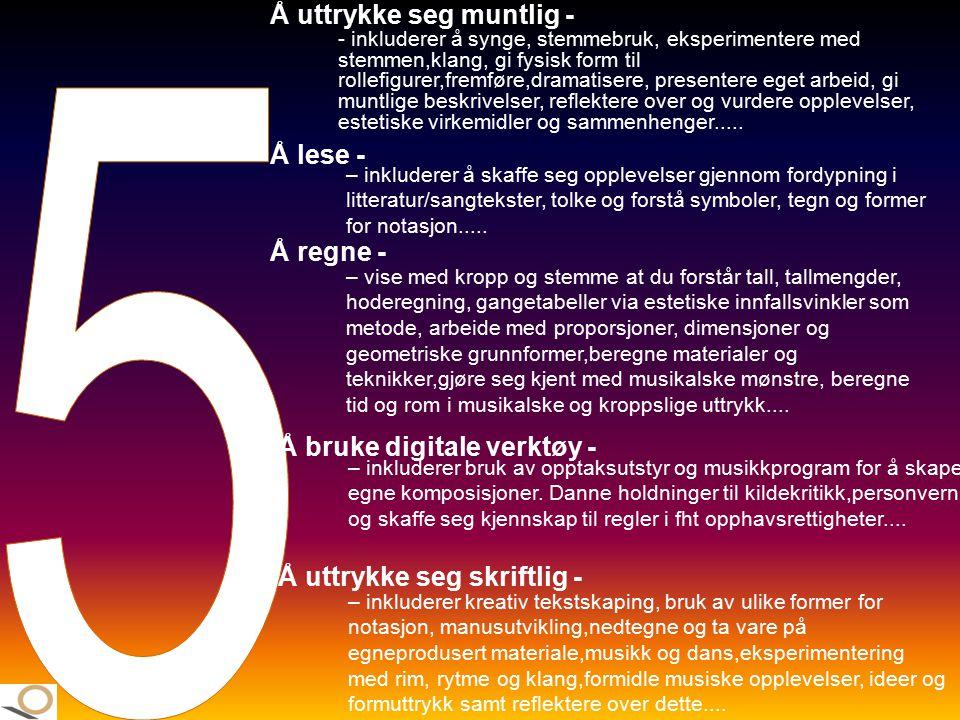 5 Å uttrykke seg muntlig - Å lese - Å regne -