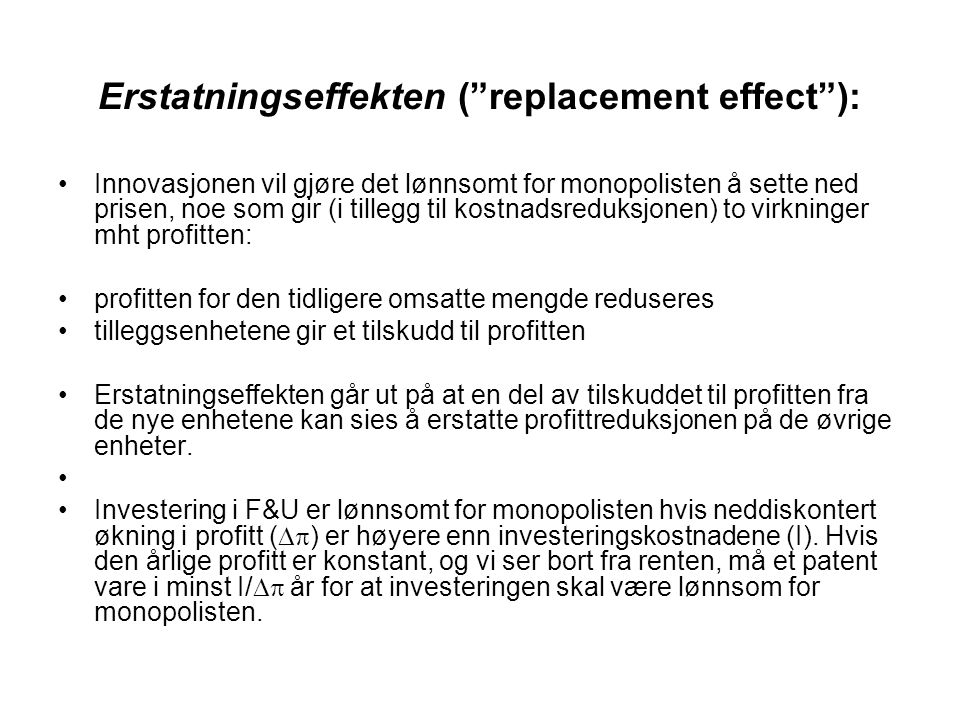 Erstatningseffekten ( replacement effect ):
