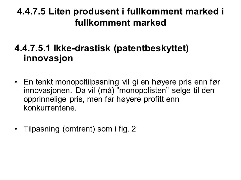 4.4.7.5 Liten produsent i fullkomment marked i fullkomment marked