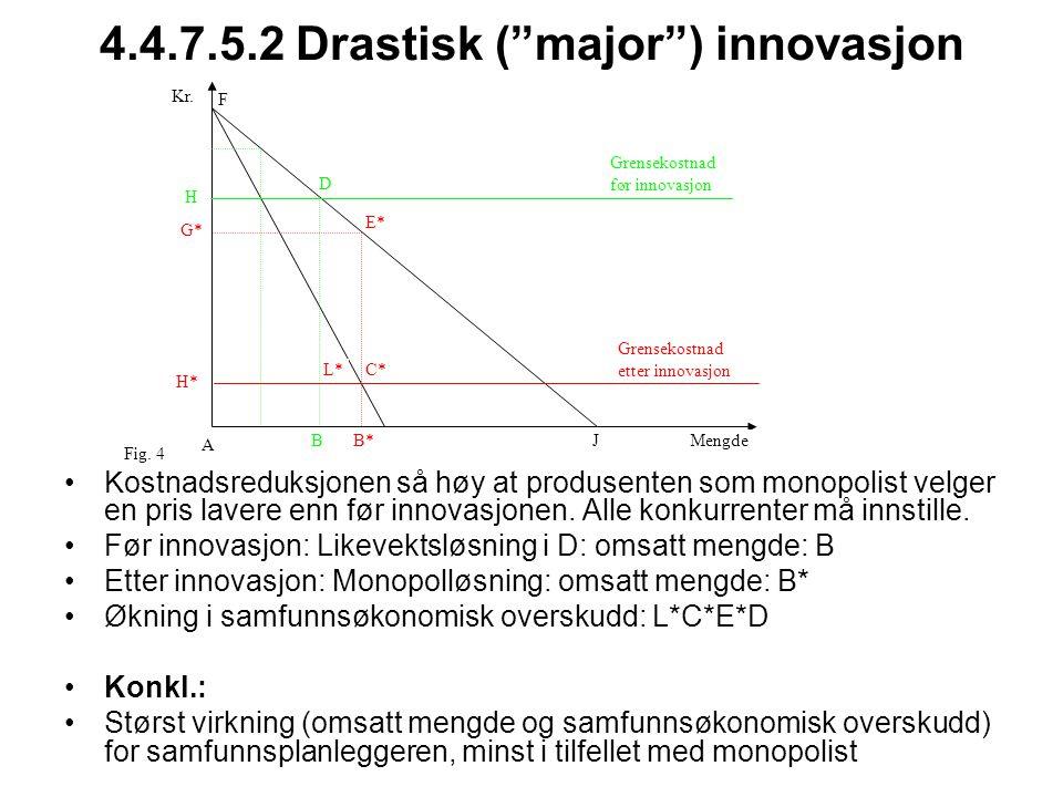 4.4.7.5.2 Drastisk ( major ) innovasjon