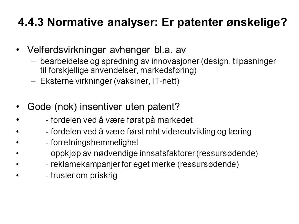 4.4.3 Normative analyser: Er patenter ønskelige