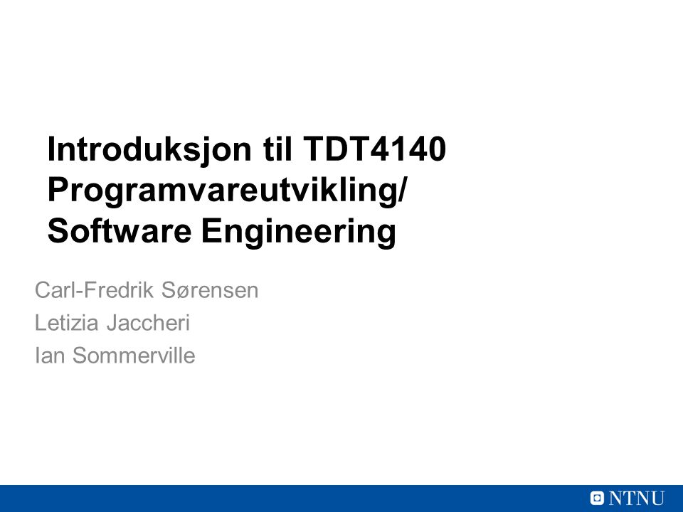 Introduksjon til TDT4140 Programvareutvikling/ Software Engineering