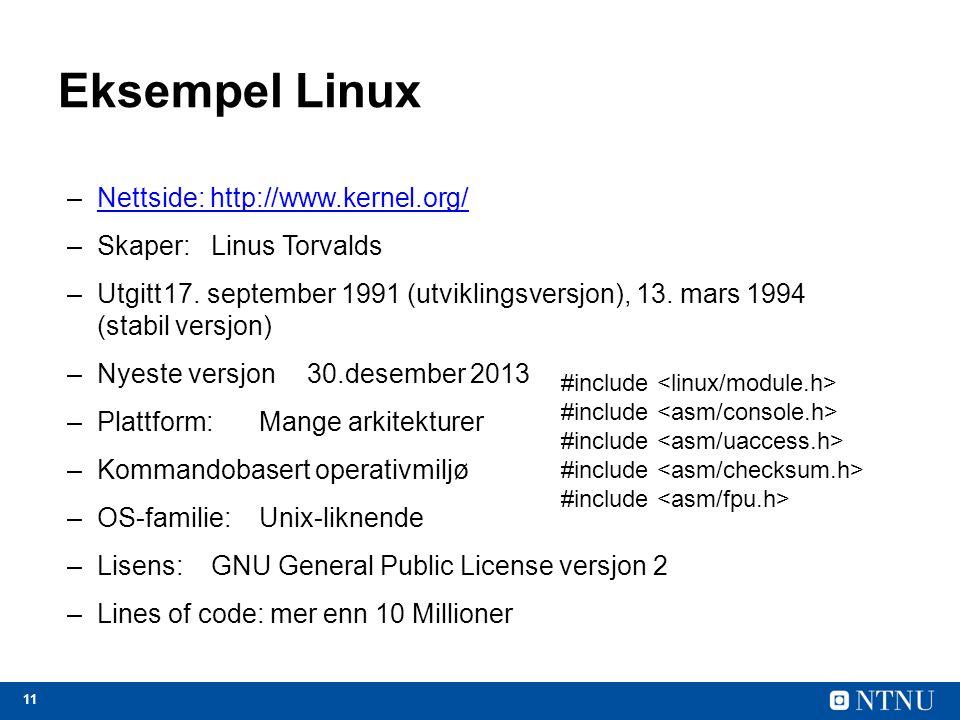 Eksempel Linux Nettside: http://www.kernel.org/ Skaper: Linus Torvalds