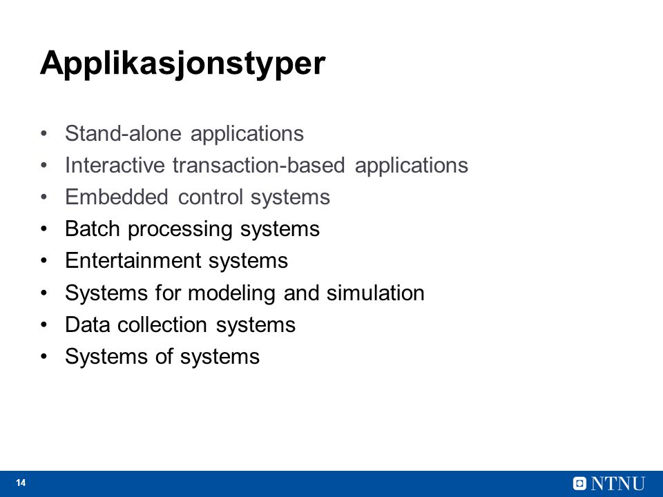 Applikasjonstyper Stand-alone applications