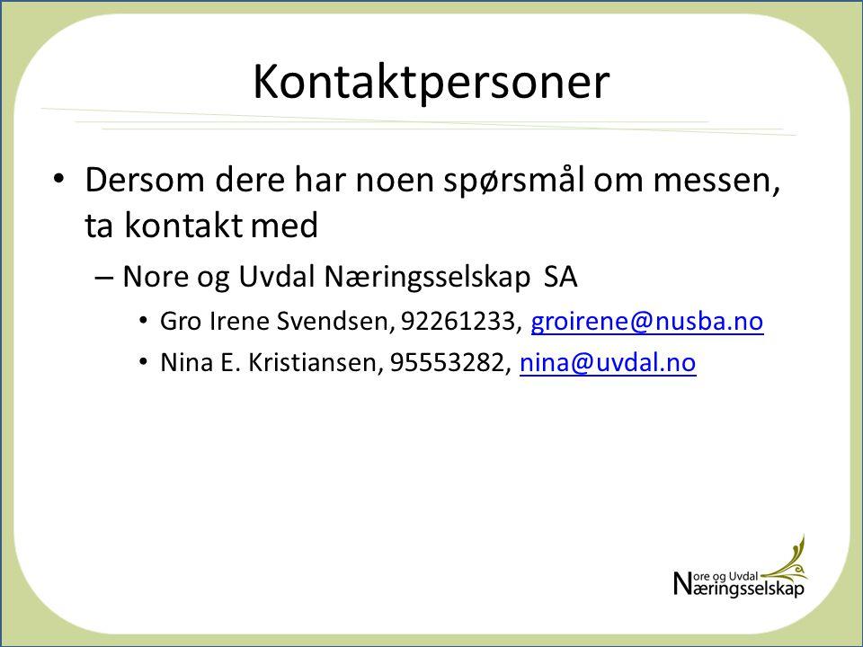 Kontaktpersoner Dersom dere har noen spørsmål om messen, ta kontakt med. Nore og Uvdal Næringsselskap SA.