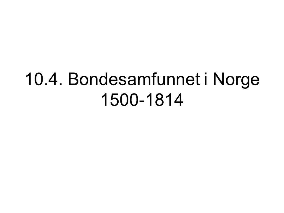 10.4. Bondesamfunnet i Norge 1500-1814