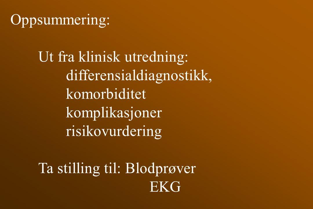 Oppsummering: Ut fra klinisk utredning: differensialdiagnostikk, komorbiditet. komplikasjoner. risikovurdering.