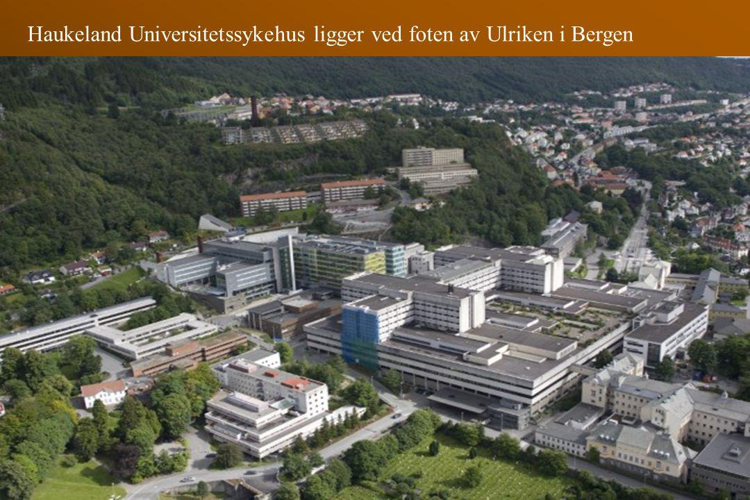 Haukeland Universitetssykehus ligger ved foten av Ulriken i Bergen