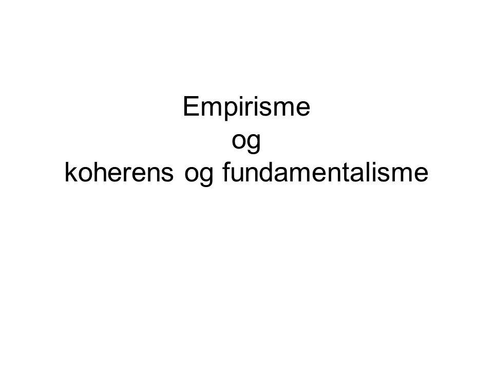 Empirisme og koherens og fundamentalisme