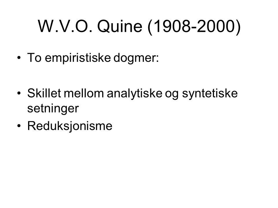 W.V.O. Quine (1908-2000) To empiristiske dogmer: