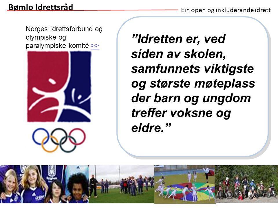 Bømlo Idrettsråd Ein open og inkluderande idrett. Norges Idrettsforbund og olympiske og paralympiske komité >>