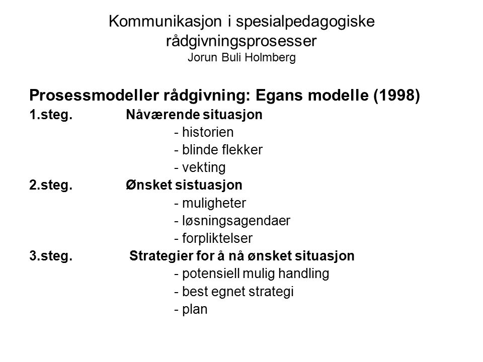 Prosessmodeller rådgivning: Egans modelle (1998)