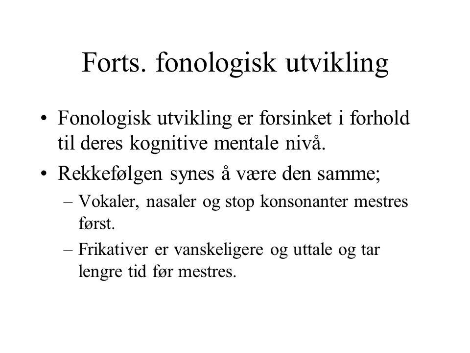 Forts. fonologisk utvikling