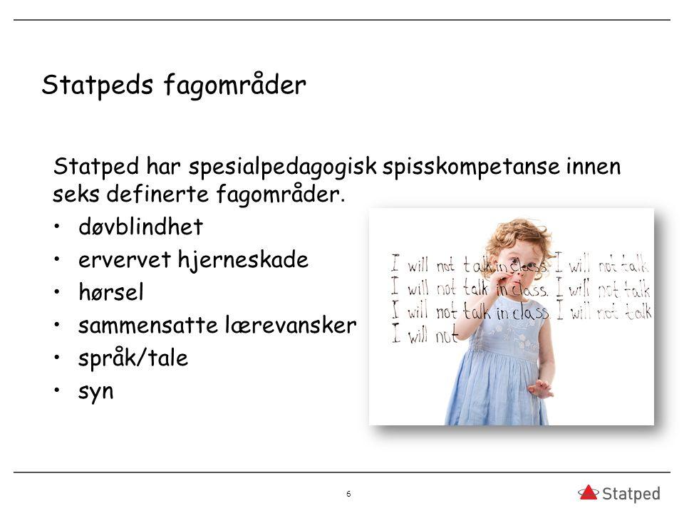 Statpeds fagområder Statped har spesialpedagogisk spisskompetanse innen seks definerte fagområder. døvblindhet.