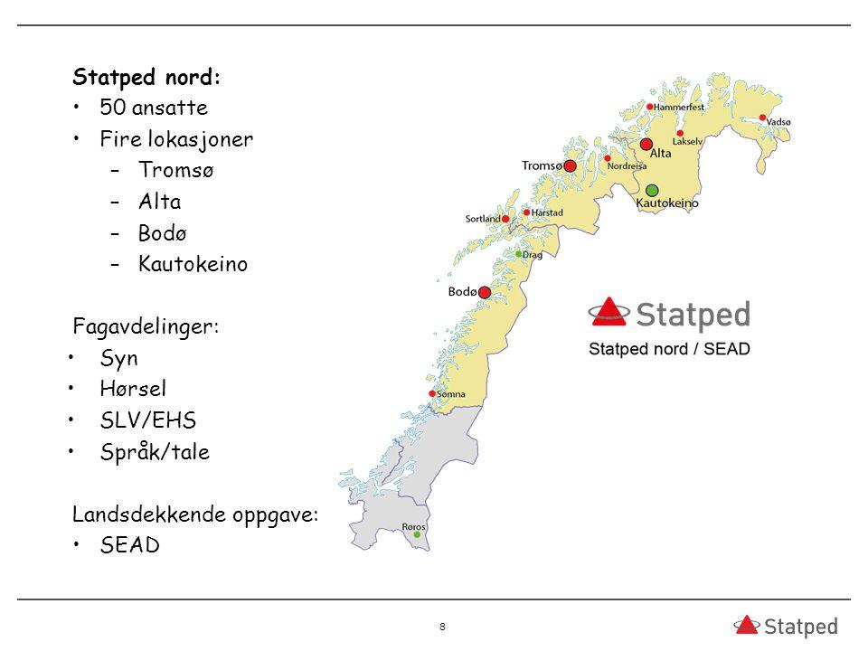 Statped nord: 50 ansatte. Fire lokasjoner. Tromsø. Alta. Bodø. Kautokeino. Fagavdelinger: Syn.