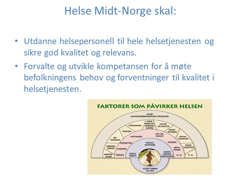 Helse Midt-Norge skal: